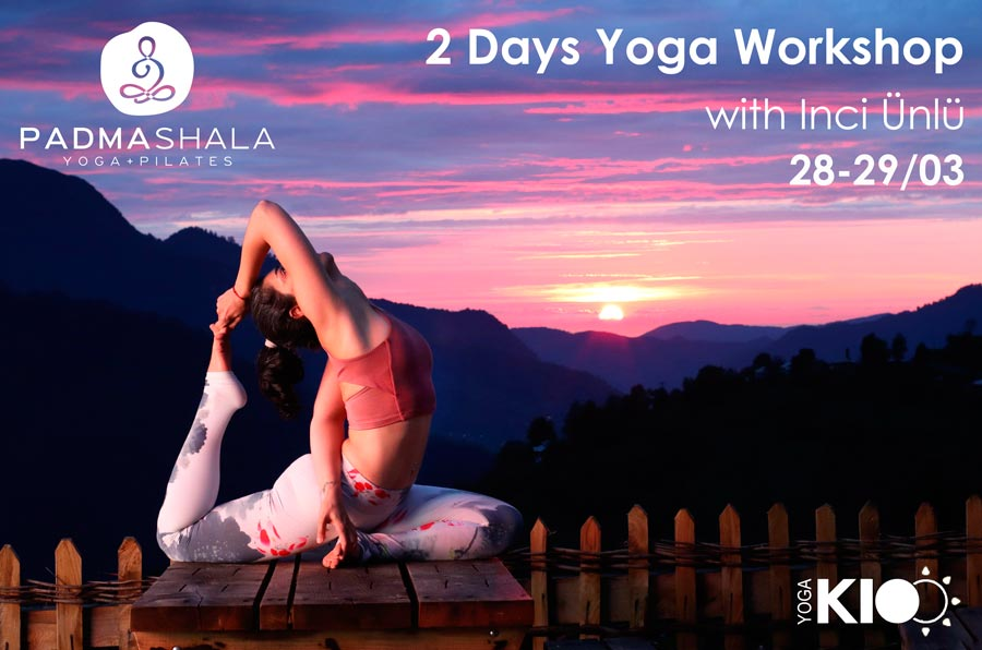 2 Days Yoga Workshop With Inci Unlu 28-29/03